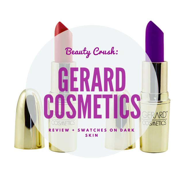 Beauty crush: gerard cosmetics lipstick + swatches on dark skin - beauty & the beat.