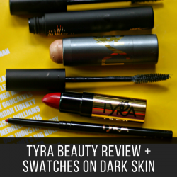 tyra-beauty-review-swatches-on-dark-skin-beauty-and-the-beat-blog